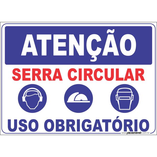 Serra Circular - Uso Obrigatório de Protetor Auricular e Elmo de Proteção