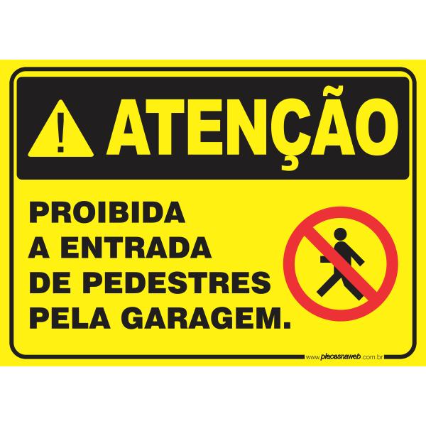 Proibido a Entrada de Pedestres pela Garagem